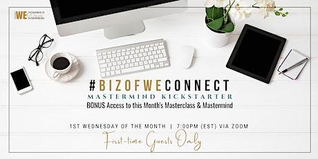 #BIZOFWEConnect Mastermind Kickstarter Event tickets