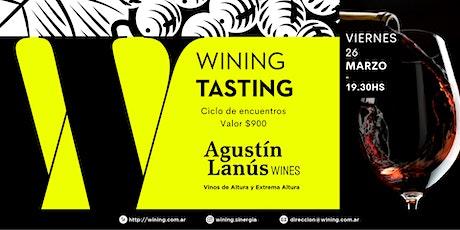 Wining Tasting #AgustinLanus entradas