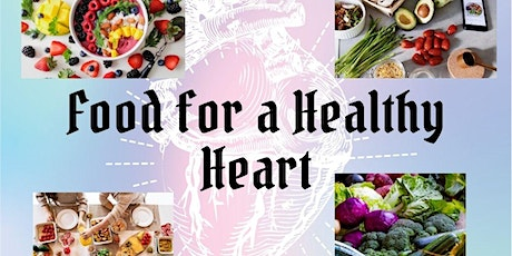 Food for a Healthy Heart - March 13, 2021 - 10am to 11:30am tickets