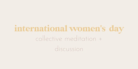 international women's day: collective meditation + discussion tickets