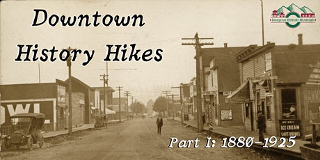 Downtown History Hike, Part I tickets