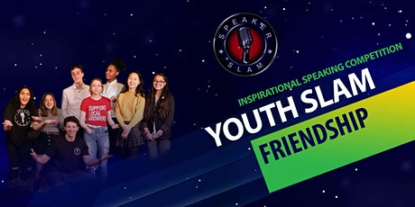 Youth Speaker Slam - Friendship tickets