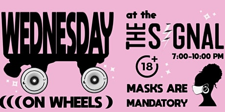 Wednesday on Wheels at the Signal tickets