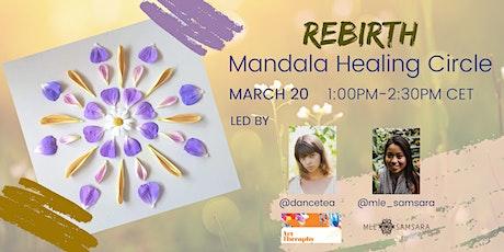 Rebirth: Mandala Healing Circle Tickets