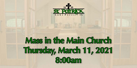 St. Patrick Church Mass, Thursday, March 11 at 8:00am tickets