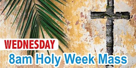 8:00am Wednesday Holy Week Mass (Church) tickets