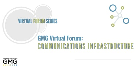 GMG Virtual Forum: Communications Infrastructure tickets