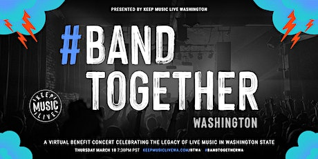 Band Together WA: Celebrating The Legacy of Live Music in Washington! tickets