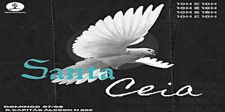 SANTA CEIA  - Culto - Domingo Manhã - 10h00 ingressos