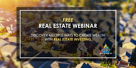 Legacy Real Estate 101 - Online Real Estate Investing Webinar tickets
