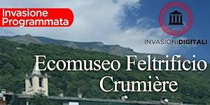 Invasioni Digitali all'Ecomuseo Feltrificio Crumiere -...