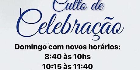 1° Culto de Celebração - Domingo Manhã - 8:40h ingressos