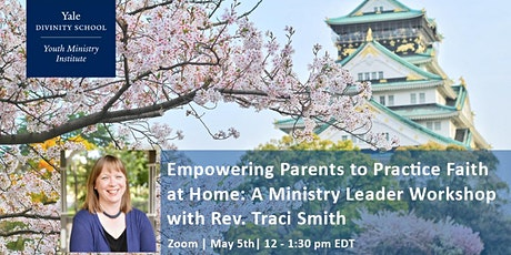 Empowering Parents to Practice Faith at Home: A Ministry Leader Workshop tickets