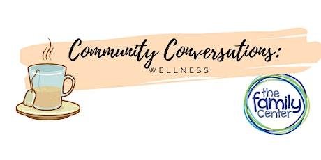 Community Conversations: Wellness tickets