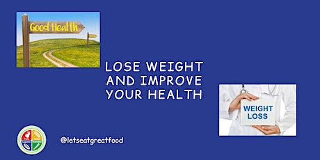 Lose Weight and Improve your Health tickets