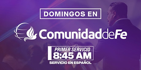 8:45 AM Domingos de Esperanza - Comunidad de Fe Ministries tickets