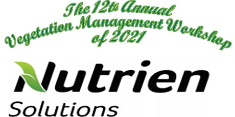 2021 12th Annual Nutrien Solutions Vegetation Management Workshop entradas