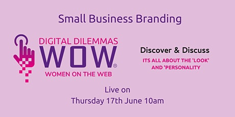 Small Business Branding with WOW! Digital Dilemmas tickets
