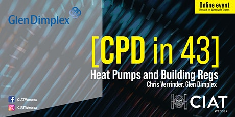 CIAT Wessex: [CPD in 43] - Glen Dimplex -  Heat Pumps and Building Regs tickets