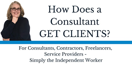 How Do Consultants (Contractors/Freelancers) Get Clients? tickets