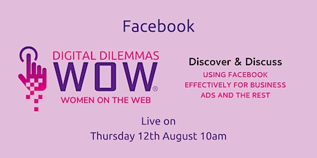 Facebook with WOW! Digital Dilemmas tickets