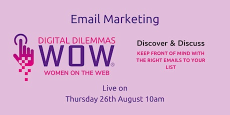 Email Marketing with WOW! Digital Dilemmas tickets