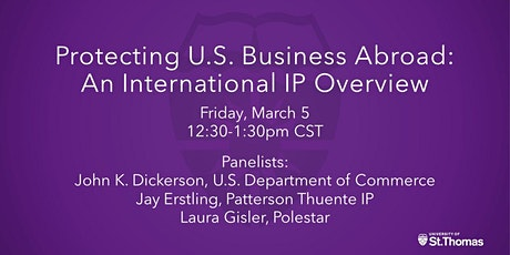 Protecting U.S. Business Abroad: An International IP Overview tickets