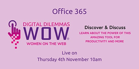 Office 365 with WOW! Digital Dilemmas tickets