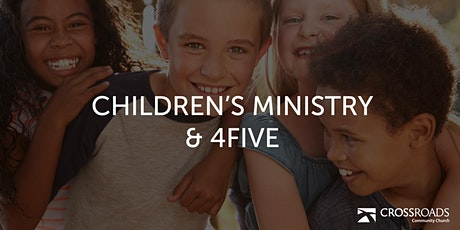 Children's Ministry  & 4Five (6 months thru Grade 5) tickets