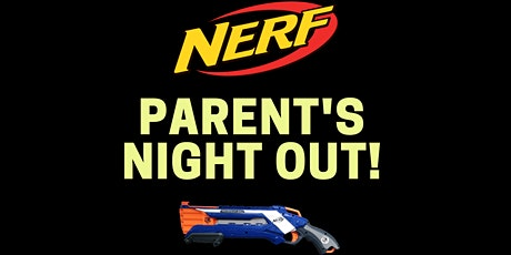 NERF  WARS Parent's Night Out! tickets