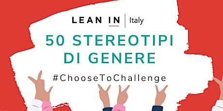 50 Stereotipi di Genere #ChooseToChallenge biglietti