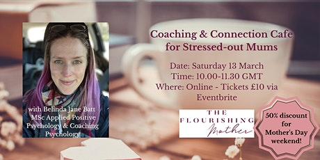 Coaching and Connection Cafe for Stressed-out Mums tickets