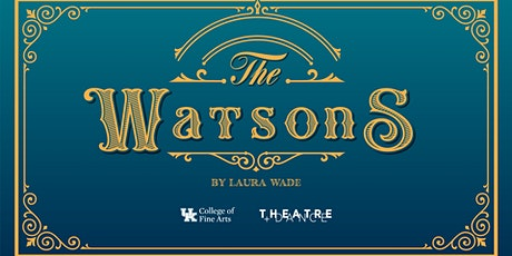 """""""The Watsons"""" by Laura Wade tickets"""