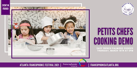 Petits Chefs Cooking Demo | Atlanta Francophonie Festival 2021 tickets