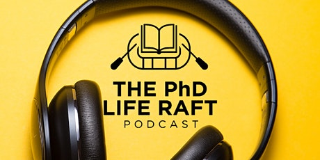 The PhD Life Raft Podcast Live tickets