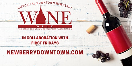 Wine Walk on First Fridays in Historic Downtown Newberry SC tickets