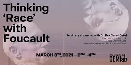GEM Lab presents: Thinking Race with Foucault, a seminar with Dr. Rey Chow tickets