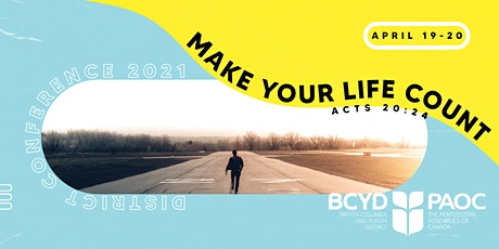 BCYD CONFERENCE 2021 | MAKE YOUR LIFE COUNT tickets