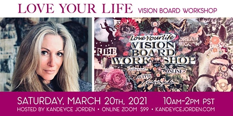 Love Your Life Vision Board Workshop  with Kandeyce Jorden tickets