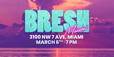 BRESH IN MIAMI tickets