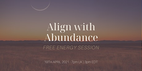 Free! Align with Abundance - Energy Alignment Session - Clarity tickets
