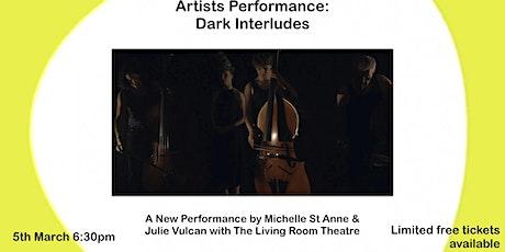 Artists Performance: Dark Interludes tickets