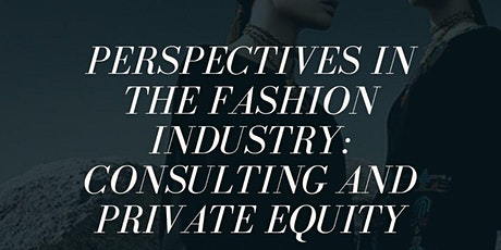 Perspectives in the Fashion Industry: Consulting and Private Equity tickets