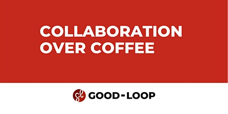 Collaboration Over Coffee tickets