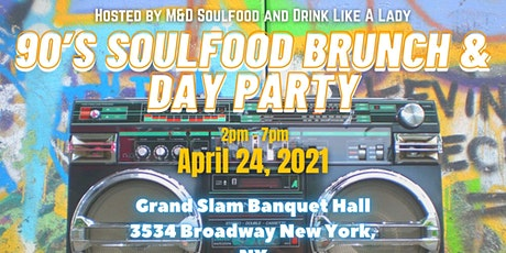 90'S SOULFOOD BRUNCH & DAY PARTY tickets