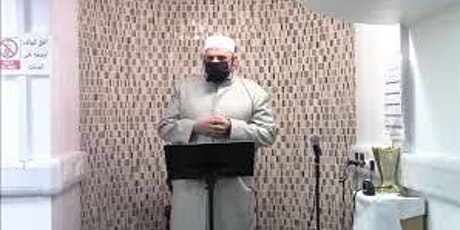 Masjid Al-Ikhlas  3rd Khutba 5-3-21 by Shaykh Ali Omar at 14:00 tickets