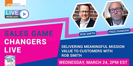 SALES GAME CHANGERS LIVE: Delivering Meaningful Mission Value to Customers tickets