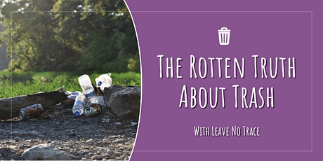 Leave No Trace: The Rotten Truth About Trash tickets