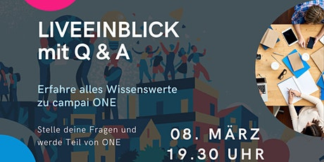 Liveeinblick campai ONE Tickets