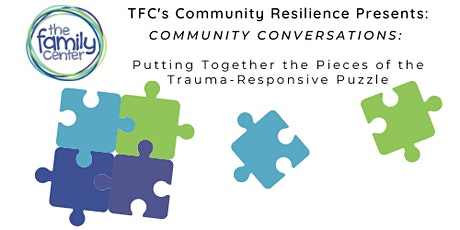 Community Conversations: Putting Together the Trauma-Responsive Pieces tickets